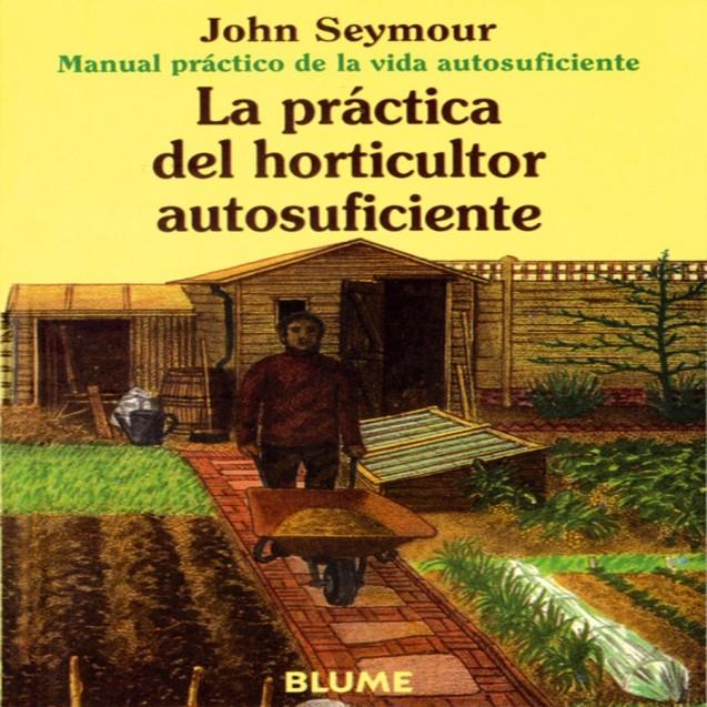 Libro: La práctica del horticulor autosuficiente
